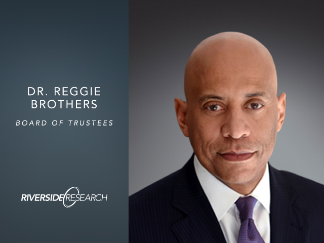 Riverside Research Board of Trustee, Dr. Reggie Brothers